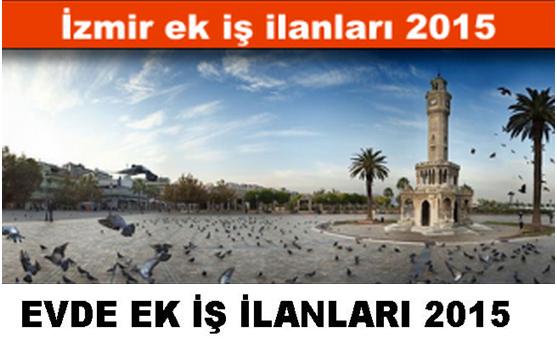 İzmir 2015 Evde Ek İş İlanları