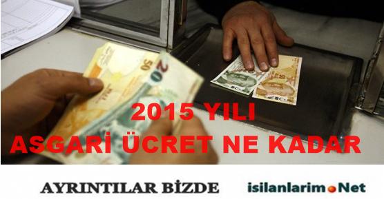 2015 Asgari Ücret Ne Kadar Olacak ve Zam Oranları