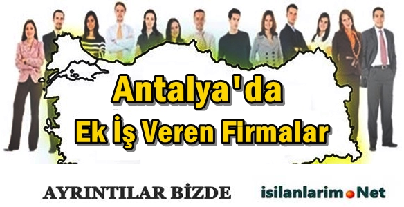 Antalya 2015 Evde Ek İş İlanları ve Ek İş Veren Firmalar