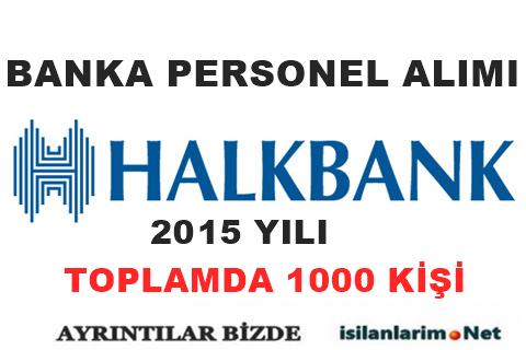 Halkbank 1000 Personel Alımı Yapacak 2015 Yılında