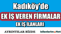 İstanbul Kadıköy Evde Ek İş Veren Firmalar 2015