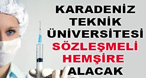 Karadeniz Teknik Üniversitesi Sözleşmeli Hemşire Alımı 2015