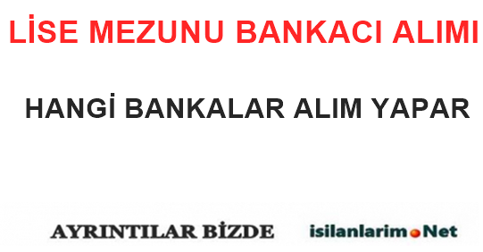 Lise Mezunu Banka Personeli Alan Bankalar 2015