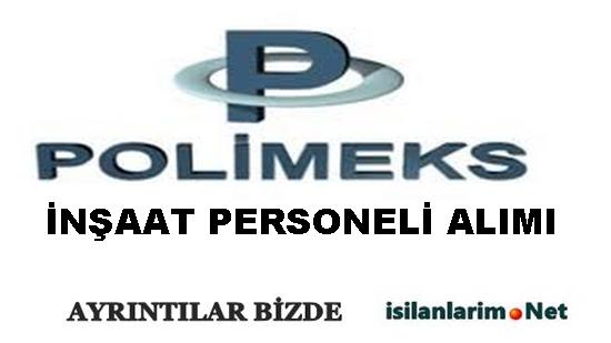 Polimeks İnşaat Türkmenistan İşçi ve Personel Alımı 2015