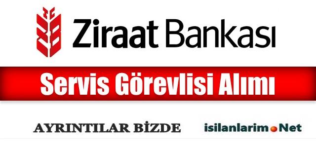 Ziraat Bankası 2015 Servis Görevlisi Alımı Yapacak Mı