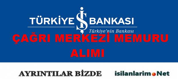 Türkiye İş Bankası Çağrı Merkezi Memuru Alımı 2015