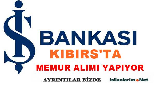 Kıbrıs İş Bankası Memurluk Sınavı Başvurusu 2015