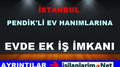 İstanbul Pendik Ev Hanımlarına Ek İş Olanakları 2015