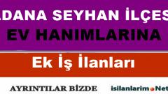 Adana Seyhan Evde Ek İş İlanları 2015
