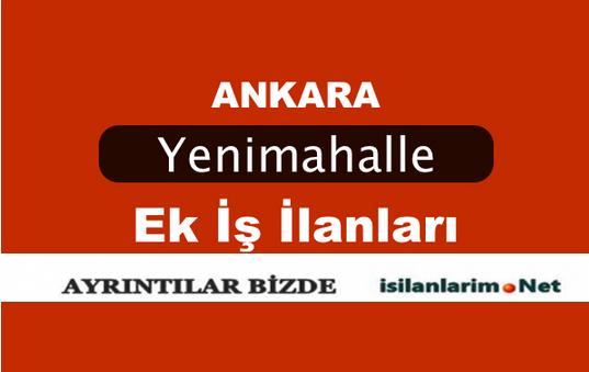 Ankara Yenimahalle Ek İş İlanları 2015