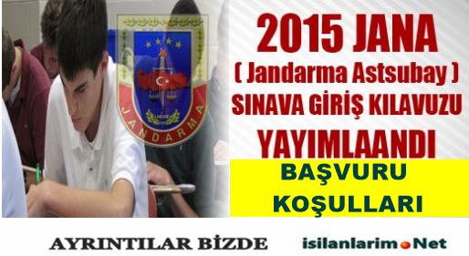 2015 JANA (Jandarma Astsubay) Kılavuzu ve Başvurular