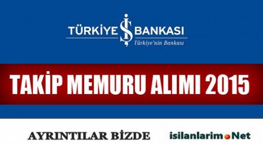 Türkiye İş Bankası Takip Memuru Alımı Sınavı 2015