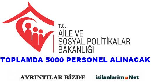 Aile ve Sosyal Politikalar Bakanlığı 5000 Personel Alımı