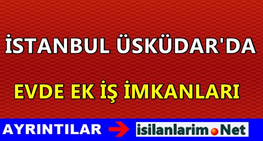 İstanbul Üsküdar Evde Ek İş Olanakları 2015