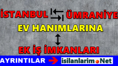 İstanbul Ümraniye Evde Ek İş Yapmak ve Para Kazanmak