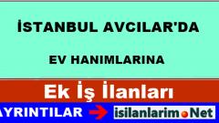 İstanbul Avcılar Evde Ek İş İlanları ve İş Veren Firmalar