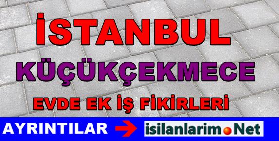 İstanbul Küçükçekmece Ev Hanımlarına Ek İş Olanakları 2015