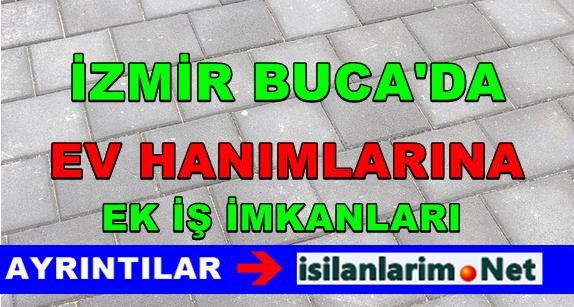 İzmir Buca Ev Hanımlarına EK iŞ 2015