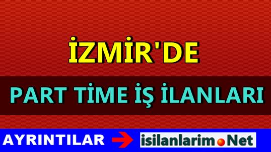 İzmir Part-Time İş İlanları ve Personel Arayanlar 2015