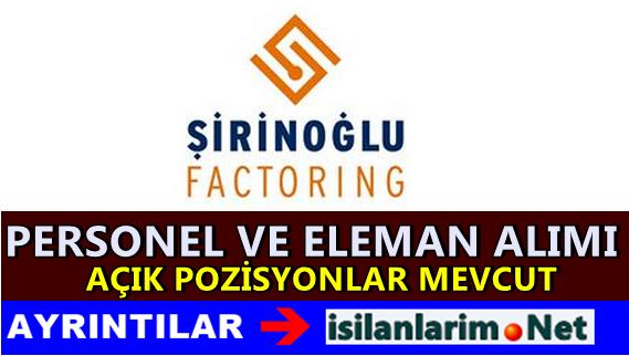 Şirinoğlu Faktoring Personel ve Eleman Alımı 2015