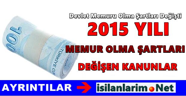 2015 Yılı Devlet Memuru Olmanın Yeni Şartları Nelerdir