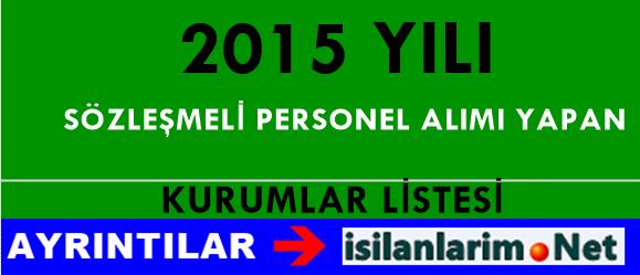 2015 Yılı Sözleşmeli Personel Alımı Yapan Kurumlar