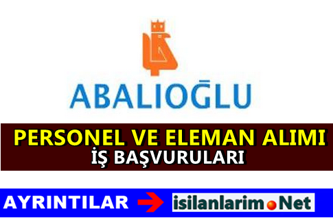 Abalıoğlu Holding Personel ve Eleman Alımı Başvurusu