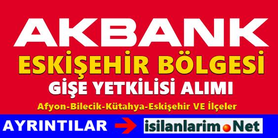 Akbank Eskişehir Bölgesi Gişe Yetkilisi Alımı 2015
