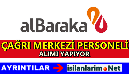 Albaraka Türk Çağrı Merkezi Yetkilisi Alımı 2015