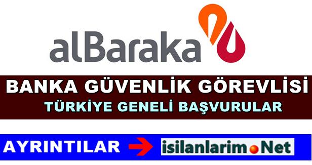 Albaraka Türk Bankası Güvenlik Görevlisi Alımı 2015