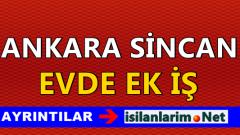 Ankara Sincan Evde Ek İş İmkanları 2015