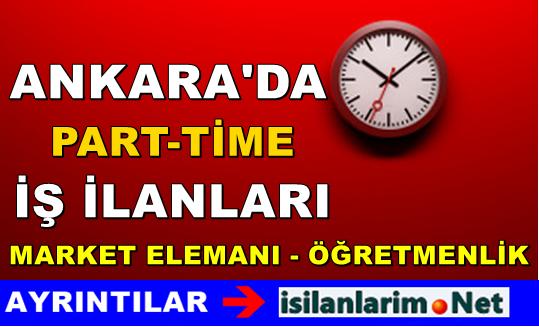 2015 Ankara Part Time İş İlanları ve Eleman Arayanlar