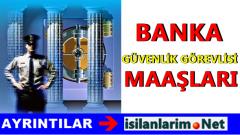 Banka Güvenlik Görevlisi Maaşları Ne Kadar