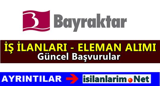 Bayraktar Holding Personel ve Eleman Alımı