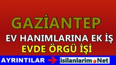 Gaziantep'de Evde Örgü İşi Yaparak Para Kazanın