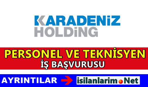 Karadeniz Holding Personel ve Eleman Alımı 2015