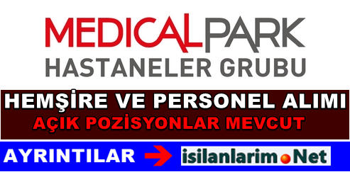 Medical Park Hastanesi Personel Alımı ve İş İlanları 2015