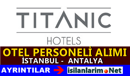 Titanic Hotel Personel ve Eleman Alımı Başvurusu 2015