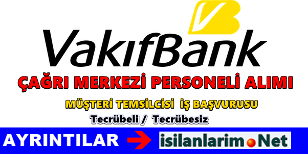 Vakıfbank Çağrı Merkezi Personeli Alımı 2015 Yılı