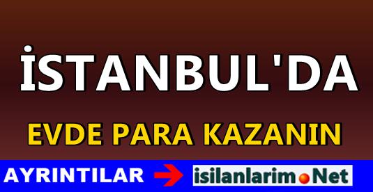 İstanbulda Evde Para Kazanmak