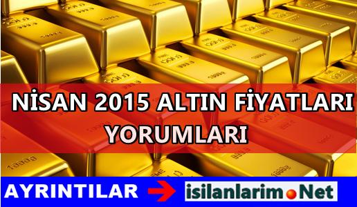 2015 Nisan Ayı Altın Fiyatları Ne Olur