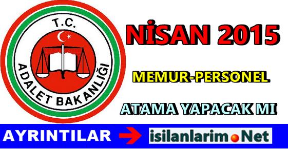 Adalet Bakanlığı Nisan 2015 Atama Yapacak Mı