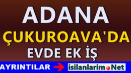 Adana Çukurova Ev Hanımlarına Ek İş İmkanı