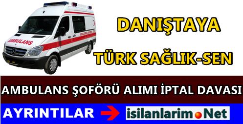 3 BİN Ambulans Şoförü Alımı İptal Edilecek mi