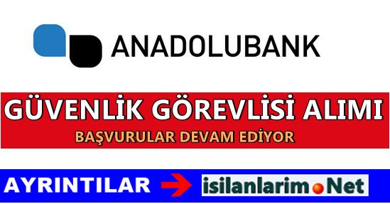 AnadoluBank Silahlı Güvenlik Görevlisi Alımı Başvurusu