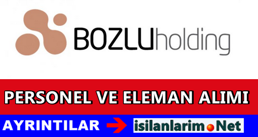 Bozlu Holding İş İlanları 2015