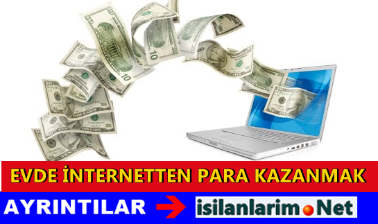 Evde İnternetten Para Kazanmak