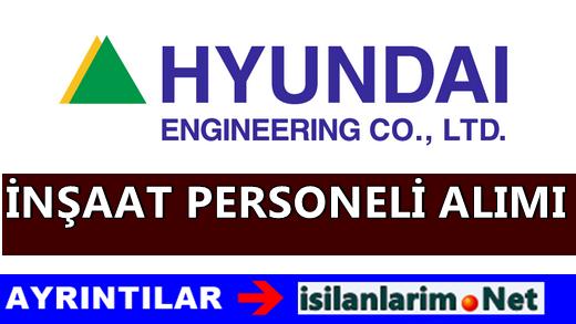Hyundai Engineering İnşaat Personeli ve İşçisi Alımı