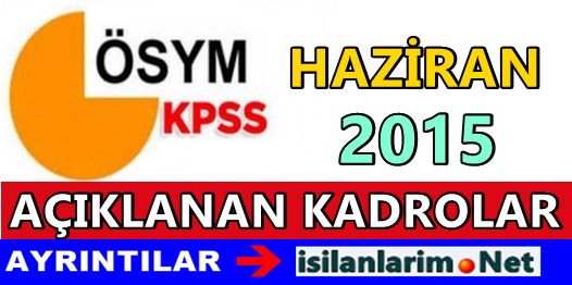 Haziran 2015 KPSS Memur Ataması Kadroları