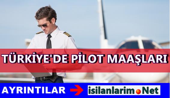 Türkiye'de Pilotlar Ne Kadar Maaş Alıyor